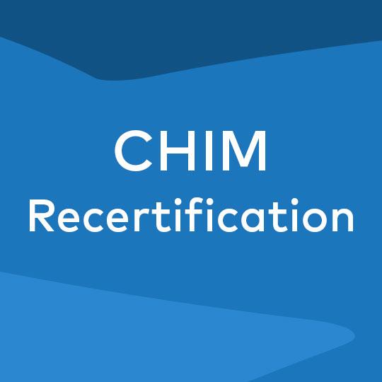 Recertification CHIM (Certified Health Information Management)