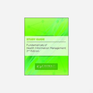 The Study Guide for the Fundamentals of Health Information Management, 2nd edition